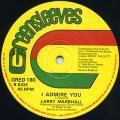 Larry Marshall - I Admire You (Greensleeves UK )