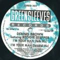 Dennis Brown, Reggie Stepper - I'm Your Man; (Dancehall Mix) (Greensleeves UK)