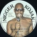 Nigger Kojak - Penitentiary/Bunny Rygin (Nigger Kojak)