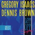 Gregory Isaacs, Dennis Brown - Let Off Supm (Greensleeves UK)
