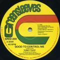 Tony Tuff - Good To Control Me (Greensleeves UK)