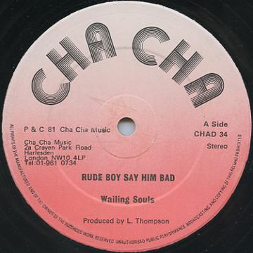 Wailing Souls - Rude Boy Say Him Bad (Cha Cha UK)