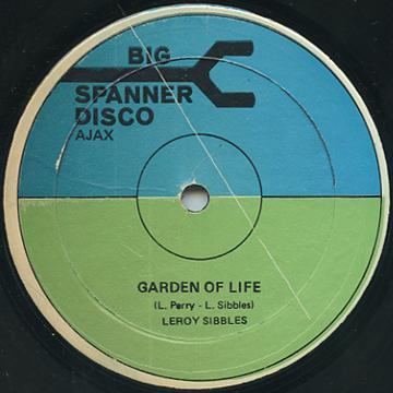 Leroy Sibbles - Garden Of Life (Big Spanner Disco)