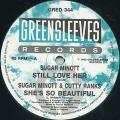 Sugar Minott; Sugar Minott, Cutty Ranks - Still Love Her; She's So Beautiful (Greensleeves UK)