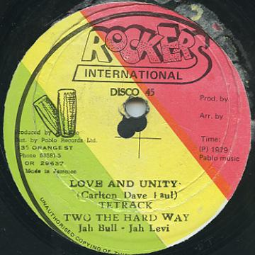 Tetrack, Jah Bull, Jah Levi - Love And Unity; Two The Hard Way (Rockers)