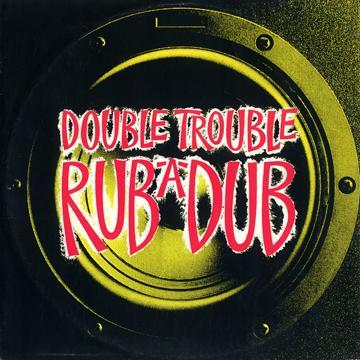 Double Trouble - Rub A Dub (Club Dub) (Desire UK (33rpm))
