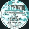 Shaggy - Oh Carolina (Radio Mix); (Rass Bumba Claat Version) (Greensleeves UK)