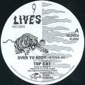 Top Cat - Over Yu Body (Up Town Mix) (9 Lives UK)