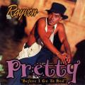 Rayvon - Pretty (Before I Go To Bed) (Bounce Mix); (Straight Mix) (Dope On Plastic US (33rpm))