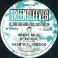 White Mice - Heartical (Greensleeves UK)