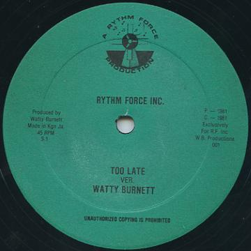 Watty Burnett - Too Late (A Rhythm Force)