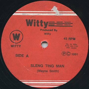 Wayne Smith - Sleng Ting Man (Witty US)