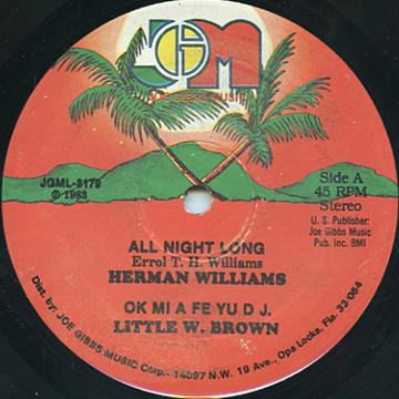 Herman Williams, Little W Brown - All Night Long; Ok Mi A Fe You DJ (Joe Gibbs US)