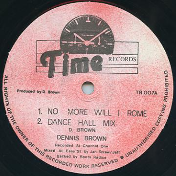 Dennis Brown - No More Will I Rome; Dance Hall Mix (Time One UK)