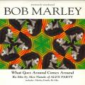 Bob Marley - What Goes Around Comes Around (Alex Natale Re Mix); Angels Of Love (Dub Mix (Anansi UK (33rpm))