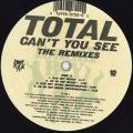 Total - Can't You See (Bad Boy Remix); (So So Def Remix); (Inst); (Inst) (Tommy Boy US (33rpm))