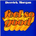 Derrick Morgan - Feel So Good (Attack UK)
