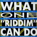 Various - What One Riddim Can Do (Pressure & Slide Ryhthm) (Penthouse US)