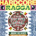 Various - Hardcore Ragga: Music Works Hits (Anchor)
