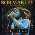 Bob Marley, Wailers - Put It On (Showcase UK)