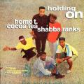 Home T, Cocoa Tea, Shabba Ranks - Holding On (Music Works)