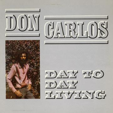 Don Carlos - Day To Day Living (Greensleeves UK)