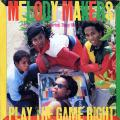 Melody Makers - Play The Game Right (Tuff Gong)