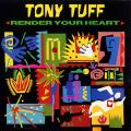 Tony Tuff - Render Your Heart (CSA UK)