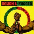 Shabba Ranks, Chaka Demus - Rough & Rugged (Jammys)