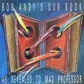 Bob Andy, Mad Professor - Bob Andy's Dub Book (I Anka UK)