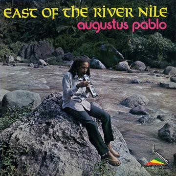 Augustus Pablo - East Of The River Nile (Message)