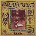 Aisha - True Roots (Ariwa UK)