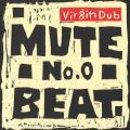 Mute Beat - No 0 Virgin Dub (Respect JPN)