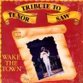 Tenor Saw - Tribute To Tenor Saw: Wake The Town (VP US)