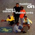 Home T, Cocoa Tea, Shabba Ranks - Holding On (Greensleeves UK)