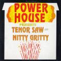 Tenor Saw, Nitty Gritty - Power House Presents (Power House)