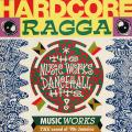 Various - Hardcore Ragga: Music Works Hits (Greensleeves UK)