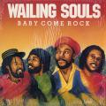 Wailing Souls - Baby Come Rock (Joe Gibbs US)