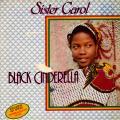 Sister Carol - Black Cinderella (Jah Life)