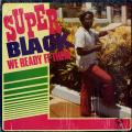 Super Black - We Ready Fe Them (Live & Love US)