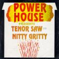 Tenor Saw, Nitty Gritty - Power House Presents (Power House)