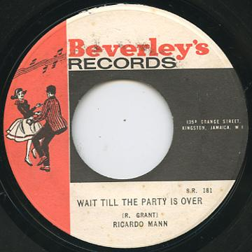 Ricardo Mann - Wait Till The Party Is Over (Beverleys)