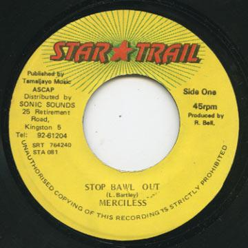 Merciless - Stop Bawl Out (Star Trail)