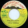 Linval Thompson - None Shall Escape (Junjo & Volcano)
