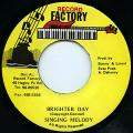 Singing Melody - Brighter Day (Record Factory)