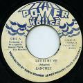 Sanchez - Let It Be Me (Power House)