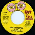 Future Troubles - Ain't No Stopping (Fat Eyes US)
