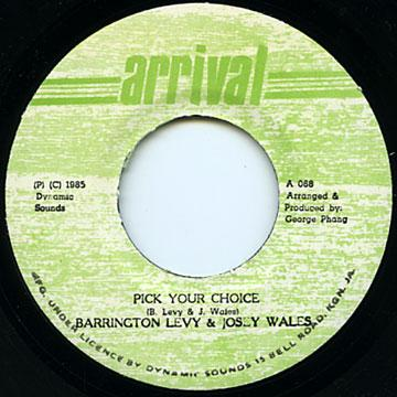 Barrington Levy, Josey Wales - Pick Your Choice (Arrival)