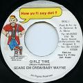 Scare Dem Crew, Baby Wayne - Girlz Time (How Yu Fi Sey Dat)