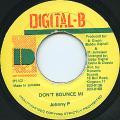 Johnny P - Don't Bounce Mi (Digital B)